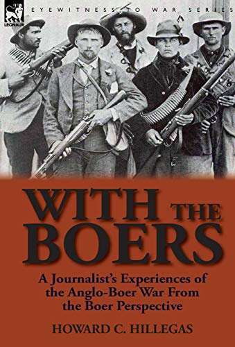 9780857065759: With the Boers: a Journalist's Experiences of the Anglo-Boer War From the Boer Perspective
