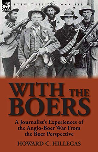 9780857065766: With the Boers: A Journalist's Experiences of the Anglo-Boer War from the Boer Perspective
