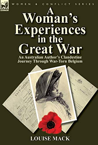 A Woman's Experiences in the Great War: Mack, Louise