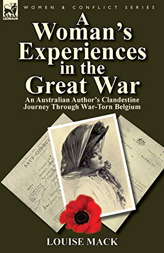 A Woman s Experiences in the Great: Louise Mack
