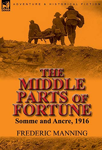 9780857065957: The Middle Parts of Fortune: Somme and Ancre, 1916