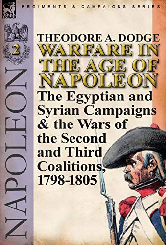 9780857065995: Warfare in the Age of Napoleon-Volume 2: The Egyptian and Syrian Campaigns & the Wars of the Second and Third Coalitions, 1798-1805