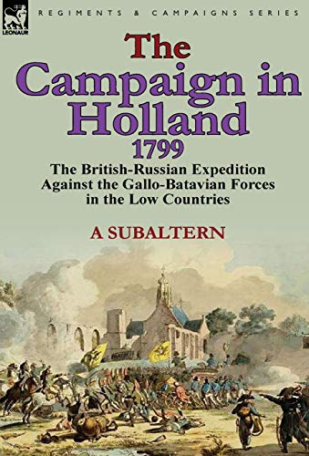 9780857066152: The Campaign in Holland, 1799: The British-Russian Expedition Against the Gallo-Batavian Forces in the Low Countries