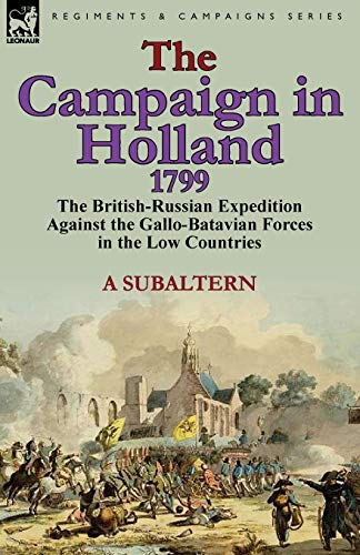 9780857066169: The Campaign in Holland, 1799: The British-Russian Expedition Against the Gallo-Batavian Forces in the Low Countries