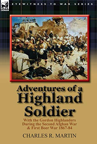 9780857066596: Adventures of a Highland Soldier: With the Gordon Highlanders During the Second Afghan War & First Boer War 1867-84