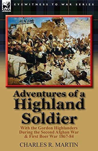 9780857066602: Adventures of a Highland Soldier: With the Gordon Highlanders During the Second Afghan War & First Boer War 1867-84