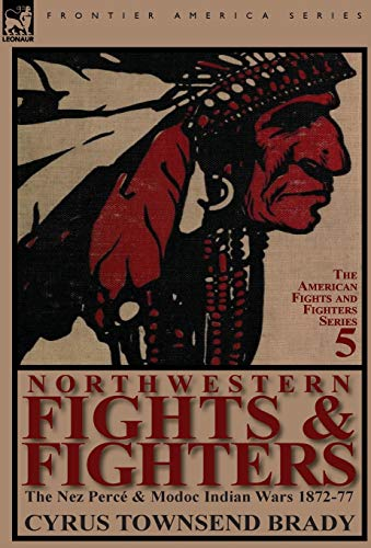 9780857066718: Northwestern Fights & Fighters: The Nez Perc & Modoc Indian Wars 1872-77