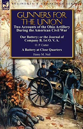 9780857067029: Gunners for the Union: Two Accounts of the Ohio Artillery During the American Civil War