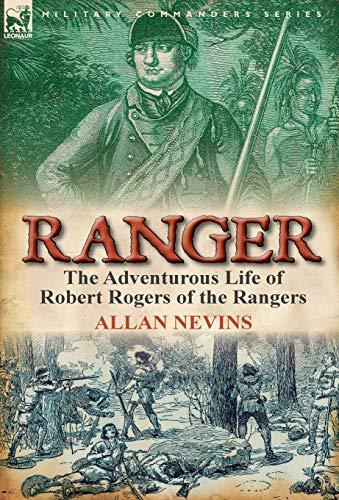 9780857067036: Ranger: the Adventurous Life of Robert Rogers of the Rangers
