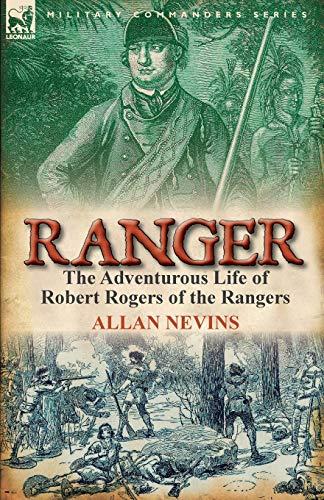 9780857067043: Ranger: The Adventurous Life of Robert Rogers of the Rangers