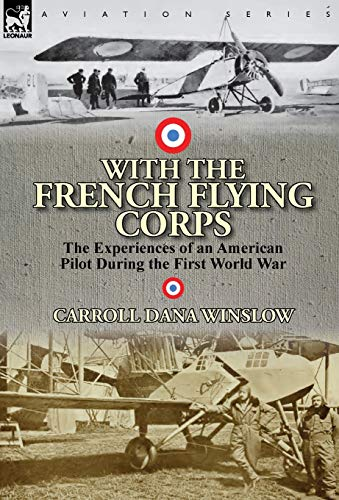 9780857067135: With the French Flying Corps: The Experiences of an American Pilot During the First World War
