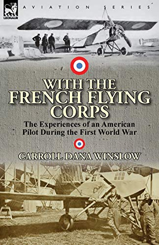 9780857067142: With the French Flying Corps: The Experiences of an American Pilot During the First World War