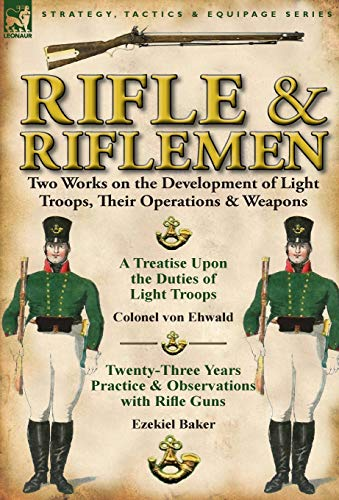 9780857067272: Rifle and Riflemen: Two Works on the Development of Light Troops, Their Operations & Weapons