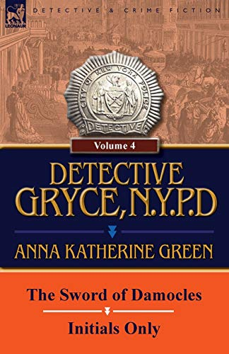 9780857067746: Detective Gryce, N. Y. P. D.: Volume: 4-The Sword of Damocles and Initials Only