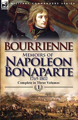 9780857068231: Memoirs of Napoleon Bonaparte: Volume 1-1769-1802