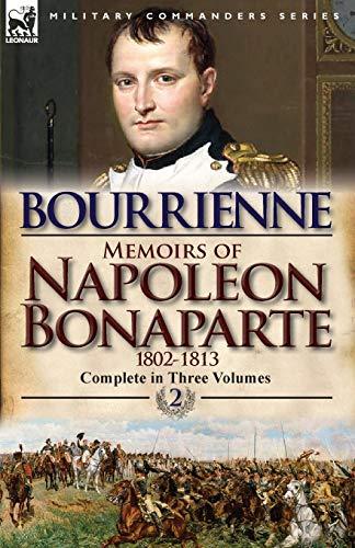 9780857068255: Memoirs of Napoleon Bonaparte: Volume 2-1802-1813