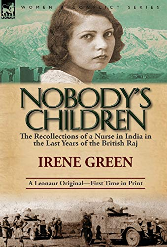 9780857068781: Nobody's Children: The Recollections of a Nurse in India in the Last Years of the British Raj