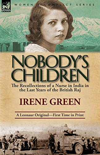 9780857068798: Nobody's Children: The Recollections of a Nurse in India in the Last Years of the British Raj