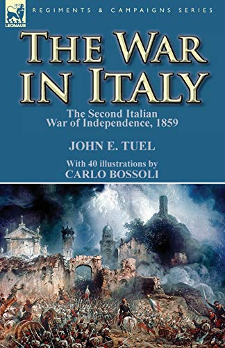 9780857068859: The War in Italy: the Second Italian War of Independence, 1859