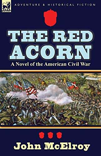 9780857068996: The Red Acorn: A Novel of the American Civil War
