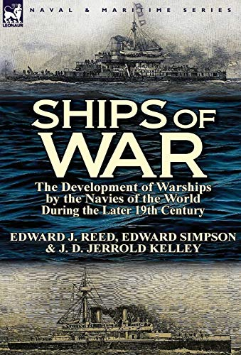 9780857069542: Ships of War: The Development of Warships by the Navies of the World During the Later 19th Century