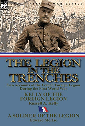 9780857069627: The Legion in the Trenches: Two Accounts of the French Foreign Legion During the First World War