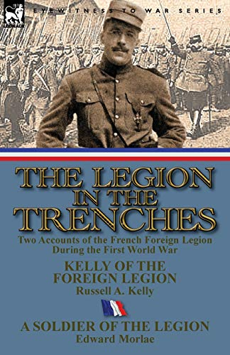 9780857069634: The Legion in the Trenches: Two Accounts of the French Foreign Legion During the First World War
