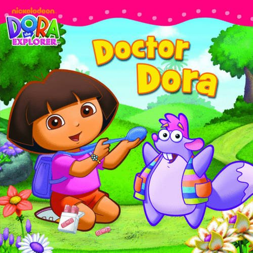 Doctor Dora. (Dora the Explorer): Nickelodeon