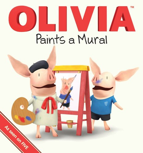 9780857072252: Olivia Paints a Mural (Olivia TV)