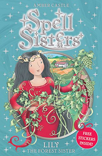 9780857072481: Lily: The Forest Sister (Spell Sisters)