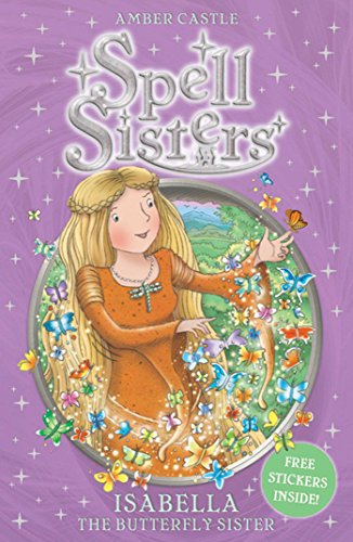 9780857072498: Spell Sisters: Isabella the Butterfly Sister