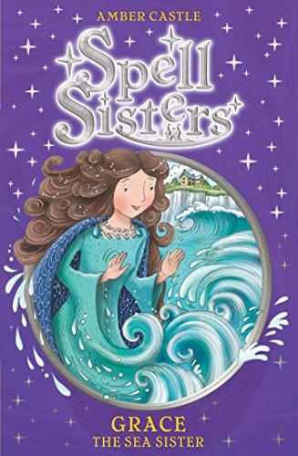 9780857072511: Spell Sisters: Grace the Sea Sister