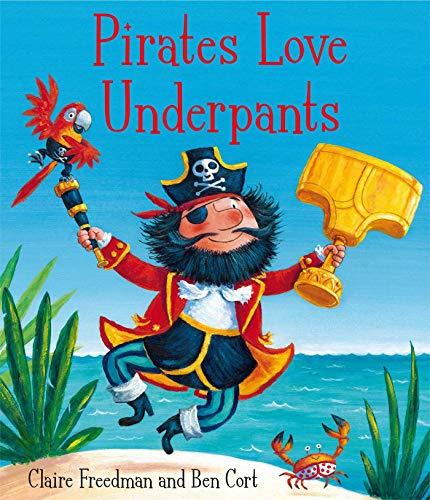 9780857072658: Pirates Love Underpants