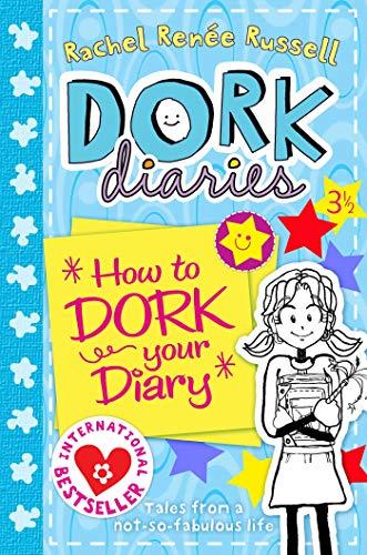 Dork Diaries 3 ? : How to Dork Your Diary: Rachel Renee Russell