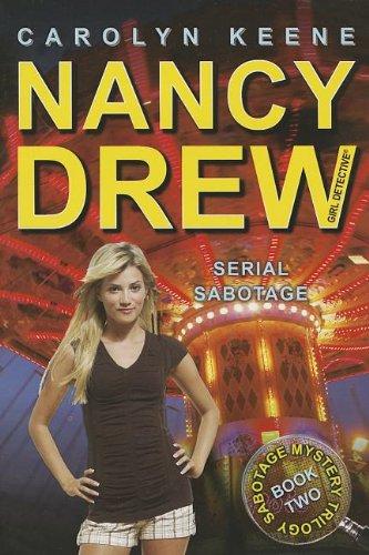 Serial Sabotage: Book Two of the Sabotage Mystery Trilogy (Nancy Drew): Keene, Carolyn