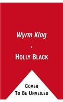 9780857075369: Wyrm King (Beyond the Spiderwick Chronicles)