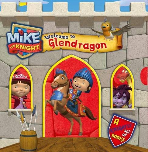 9780857075918: Mike the Knight: Welcome to Glendragon