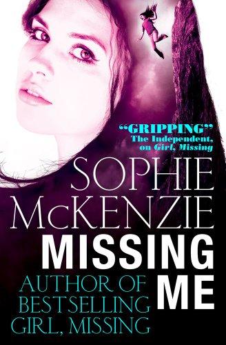 9780857077288: Missing Me. Sophie McKenzie