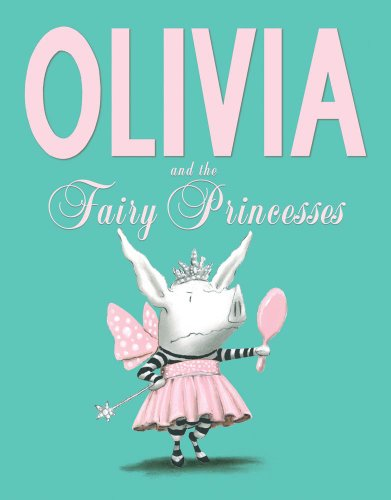 9780857078872: Olivia and the Fairy Princesses