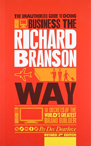 9780857080615: The Unauthorized Guide to Doing Business the Richard Branson Way: 10 Secrets of the World's Greatest Brand Builder