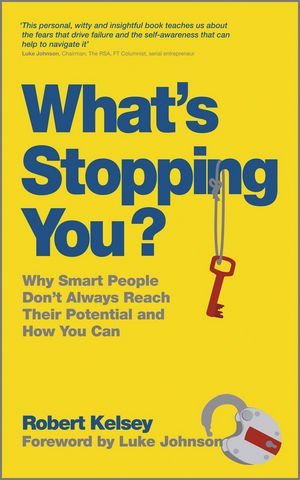 9780857081728: What's Stopping You?: Why Smart People Don't Always Reach Their Potential and How You Can