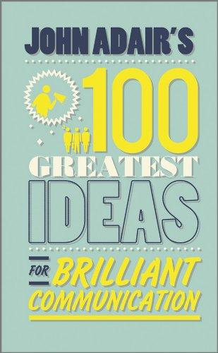 9780857081773: John Adair's 100 Greatest Ideas for Brilliant Communication