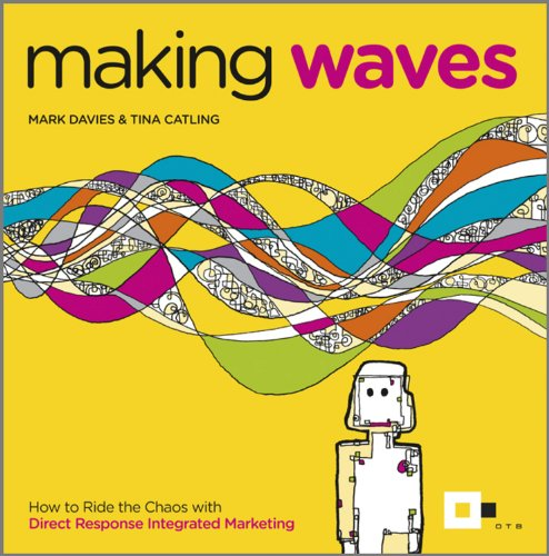 9780857082121: Making Waves: How to Ride the Chaos with Direct Response Integrated Marketing