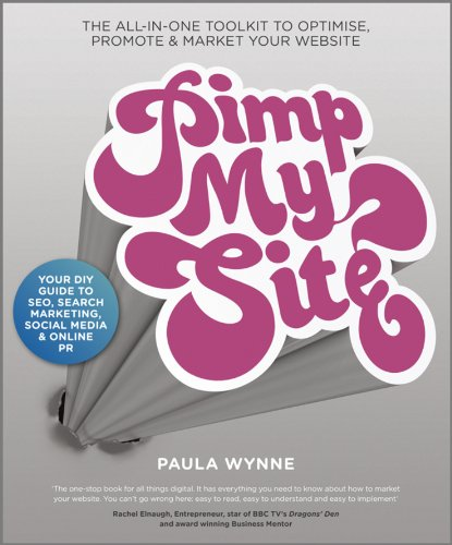 9780857082428: Pimp My Site: The DIY Guide to SEO, Search Marketing, Social Media and Online PR
