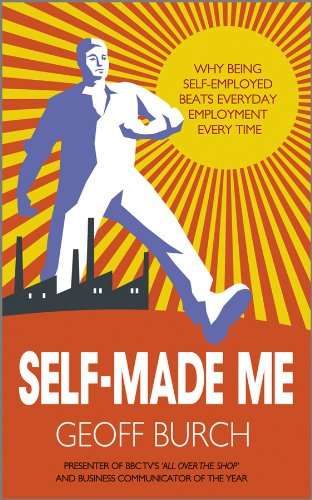 9780857082657: Self-Made Me: Why Being Self-Employed Beats Everyday Employment Every Time