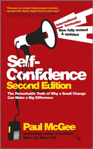 9780857082879: Self-Confidence: The Remarkable Truth of Why a Small Change Can Make a Big Difference