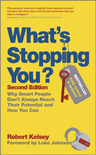 9780857083074: What's Stopping You: Why Smart People Don't Always Reach Their Potential and How You Can