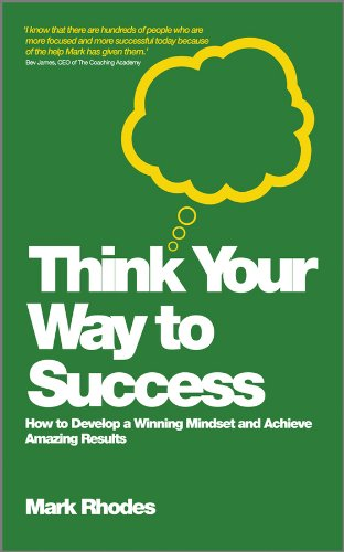 9780857083159: Think Your Way To Success: How to Develop a Winning Mindset and Achieve Amazing Results