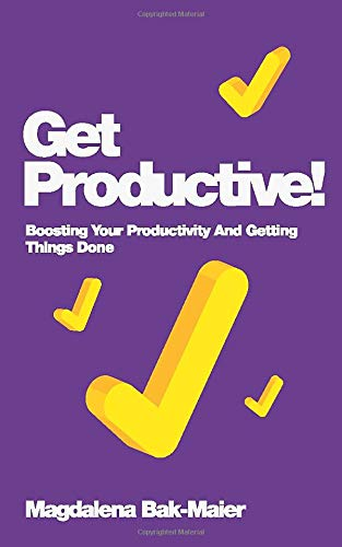 9780857083463: Get Productive!: Boosting Your Productivity and Getting Things Done