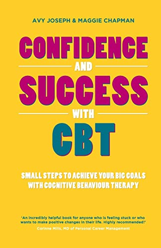 9780857083500: Confidence and Success with CBT: Small steps to achieve your big goals with cognitive behaviour therapy